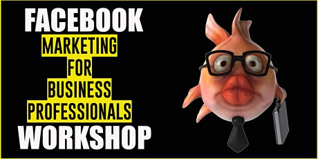 Facebook Marketing For Business Professionals tickets