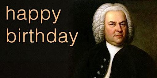 Happy Birthday Bach !