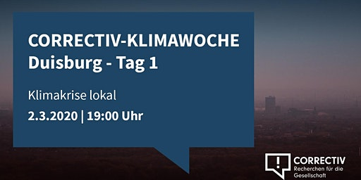 CORRECTIV-Klimawoche Duisburg: Klimakrise Lokal - Tag 1