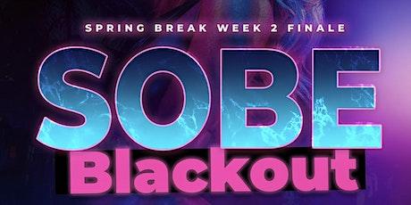 SeNoR fRoGs presents --> S.O.B.E. BLACKOUT  Spring Break Week 2 tickets