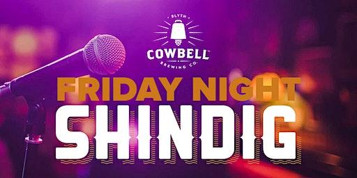 Friday Night Shindig