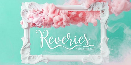 Reveries Exhibition tickets