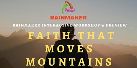 Rainmaker Interactive Workshop & Preview: Faith that Moves Mountains tickets
