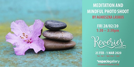 FREE ART WEEK - Meditation and Mindful Photo Shoot (Reveries Exhibition) tickets