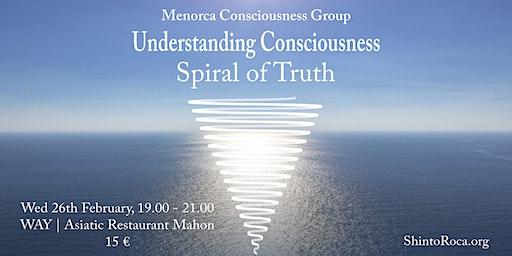 Understanding Consciousness - Spiral of Truth