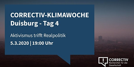 CORRECTIV-Klimawoche Duisburg: Aktivismus trifft Realpolitik - Tag 4 Tickets
