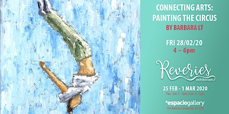 FREE ART WEEK - Connecting Arts: Painting the Circus (Reveries Exhibition) tickets