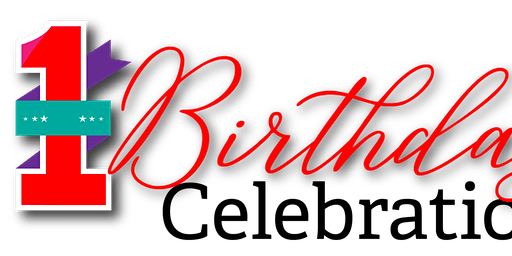 1st Birthday Celebration - Hosted by Brightside Academy and MomsFirst