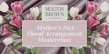 Mother's Day Floral Arrangement Masterclass tickets