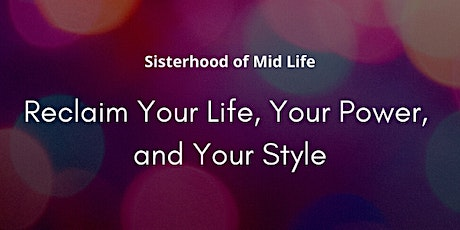 Reclaim Your Life, Your Power, and Your Style tickets