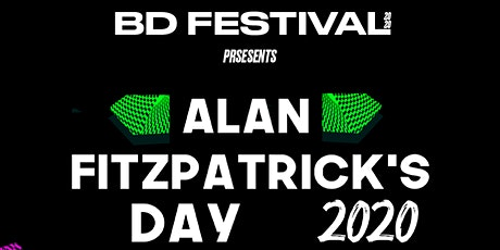 BD Festival Presents: Alan Fitzpatricks Day 2020 tickets