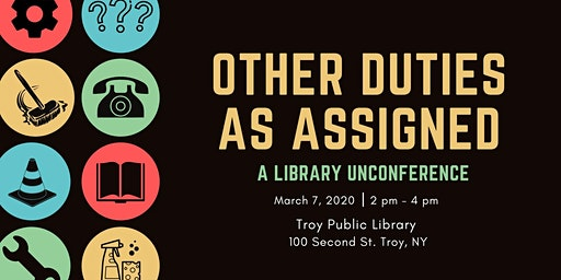 Other Duties as Assigned: A Library Unconference
