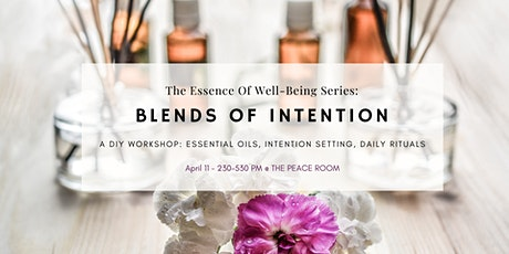 Blends of Intention - The Essence Of Well-Being Series tickets