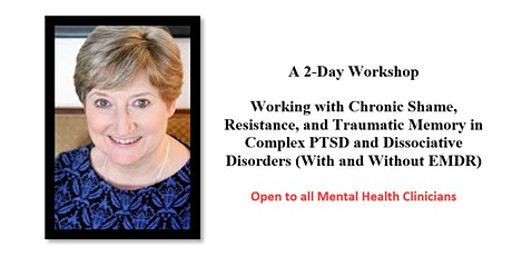 Working With Chronic Shame, Resistance, and Traumatic Memory in Complex PTSD and Dissociative Disorders (With and Without EMDR)  ​ tickets