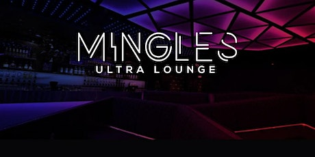MINGLES ULTRA LOUNGE GRAND OPENING tickets
