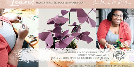 Make a Realistic Paper Plant, DIY Craft Class at Gather in Downtown Cary tickets
