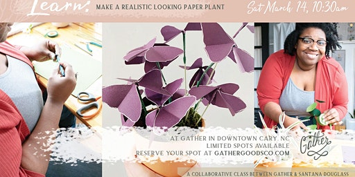 Make a Realistic Paper Plant, DIY Craft Class at Gather in Downtown Cary