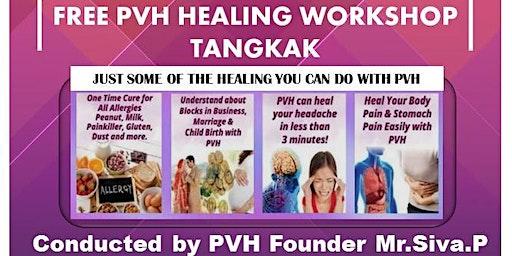 FREE PVH HEALING WORKSHOP, TANGKAK