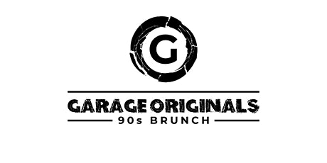 GARAGE ORIGINALS - COVID SAFE  Brunch - CLASSIC 90s GARAGE & BRUNCH tickets