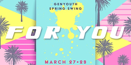 GenYouth Presents • Spring Swing 'For You' tickets