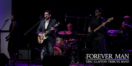 FOREVER MAN (ERIC CLAPTON TRIBUTE BAND) tickets