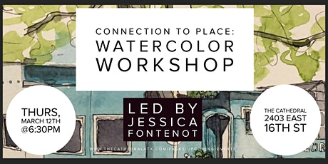 Connection to Place: A Watercolor Workshop w/Jessica Fontenot tickets