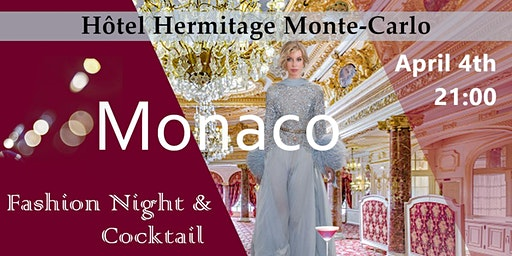 Monaco Fashion Night & Cocktail, Hôtel Hermitage Monte-Carlo