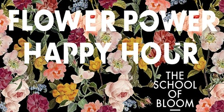 FLOWER POWER HAPPY HOUR tickets