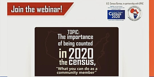 """Getting the Count! """"The importance of being counted in the 2020 Census, and what you can do as an African community member in the United States of America."""