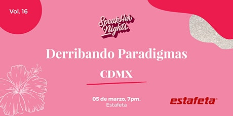 SpeakHer Nights CDMX - Vol. 16: Derribando paradigmas tickets