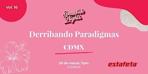 SpeakHer Nights CDMX - Vol. 16: Derribando paradigmas