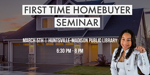 Homebuyer Seminar - FREE! (Huntsville)
