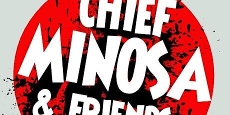 Chief Minosa & Friends tickets