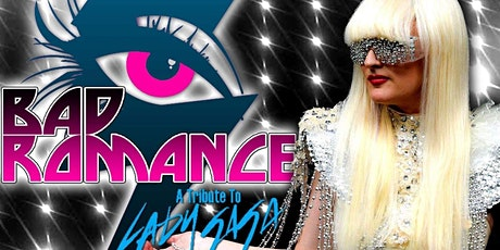 BAD ROMANCE: A TRIBUTE TO LADY GAGA tickets