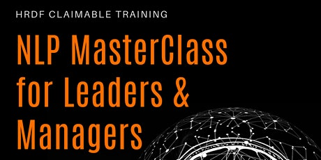 NLP Masterclass for Managers & Leaders (HRDF Claimable Training)  tickets
