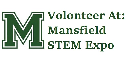 Volunteer at: Mansfield STEM Expo