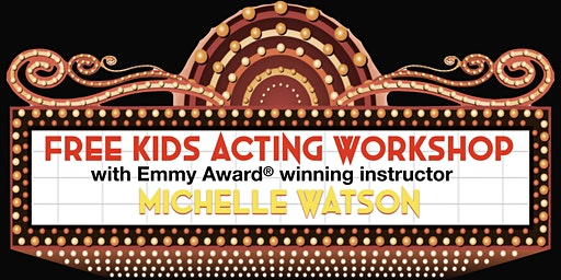The Watson Academy - Kids Acting Workshop 2020