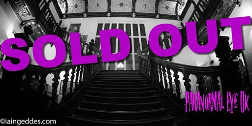 SOLD OUT Beaumanor Hall Leicestershire Ghost Hunt Paranormal Eye UK