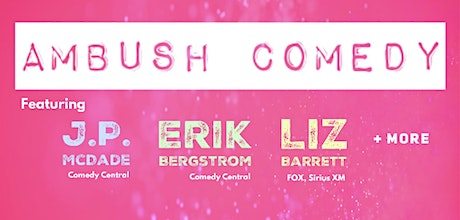 Ambush Comedy Tuesday Feb 25th, with JP McDade (Comedy Central), Erik Bergstrom (Comedy Central) + More! tickets