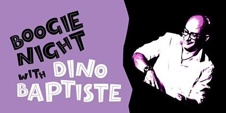 Boogie Night with Dino Baptiste tickets