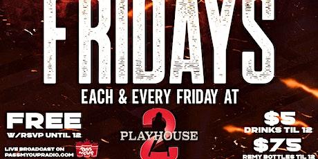 "Playhouse 2 (Palm Beach)  ""FIE FRIDAYS"" $75 Remy & Free Entry W/Rsvp tickets"
