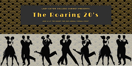 Lady Eaton College Formal: The Roaring 20's