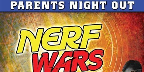 Nerf Wars Parents Night Out
