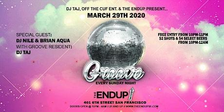 Groove Sundays at The EndUp feat. DJ Nile & Brian Aqua, Taj tickets