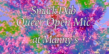 Smack Dab Queer Open Mic at Manny's! tickets