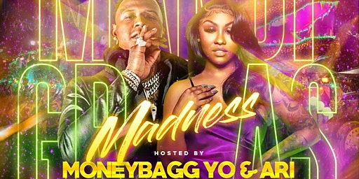 MARDI GRAS MADNESS Hosted By (( MONEYBAGG YO & ARI )) @ MASQUERADE