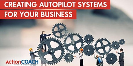 Getting Your Business on Autopilot tickets