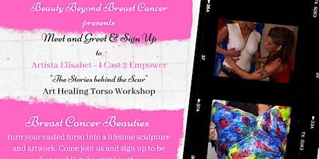 "Beauty Beyond Breast Cancer Organization presents Artista Elisabet - I Cast 2 Empower ""The Stories behind the Scar"" Art Healing Torso Workshop tickets"