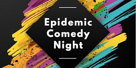 Epidemic Comedy Night tickets