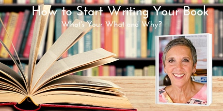 How to START Writing Your Book: Your what, your why, and steps to start tickets